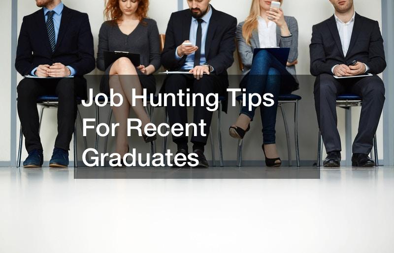 job hunting tips for recent graduates